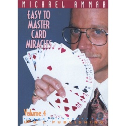 Easy to Master Card Miracles Volume 4 by Michael Ammar...