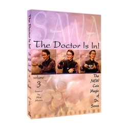 The Doctor Is In - The New Coin Magic of Dr. Sawa Vol 3...